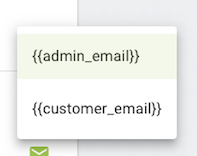 Screen shot of the quick options for filling in the admin_email or customer_email for notifications